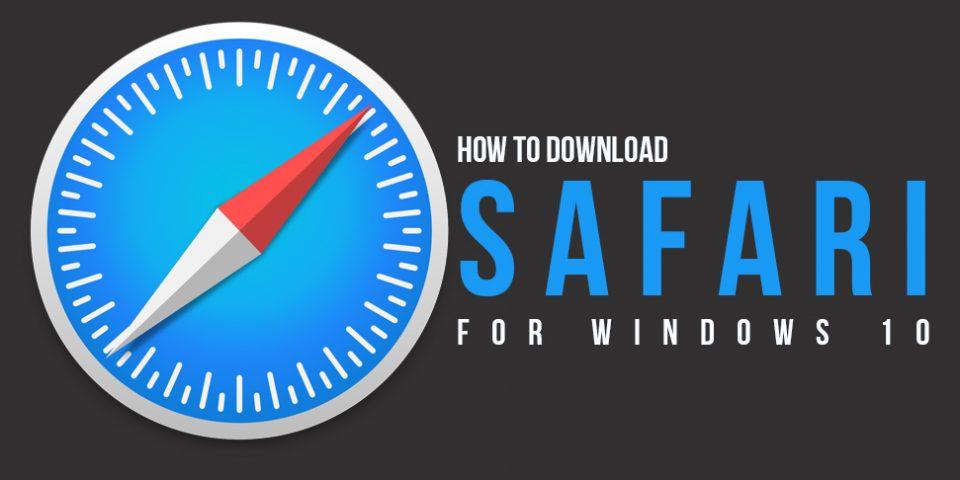 Now Download Safari For Windows!